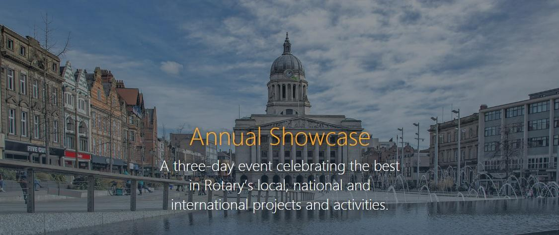 Annual Showcase three-day event celebrating the best in Rotary's local, national and international projects and activities Nottingham