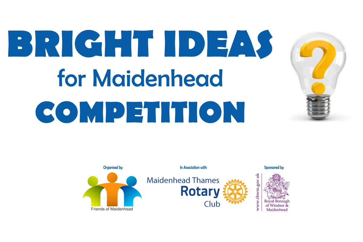 Bright Ideas for Maidenhead Competition 2017 - Do you have an idea that could help make Maidenhead an even better place to live, work and play?