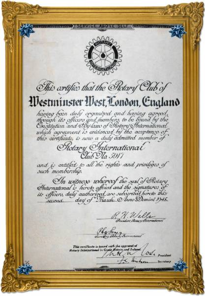 70th ANNIVERSARY OF THE GRANTING OF THE CLUB'S CHARTER - This is the Charter of the Rotary Club of Westminster West which was Granted on 2nd March 1945.