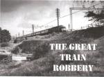 The Great Train Robbery -