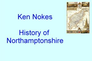 Speaker: Ken Nokes - History of Northamptonshire