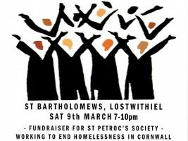 A Gospel Choir Concert in aid of the St Petroc's Society will be held in St Bartholomew's Church, Lostwithiel on Saturday 9th March 2019 from 7:00pm to 10:00pm to help end homelessness in Cornwall