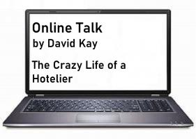 David Kay – The Crazy Life of a Hotelier