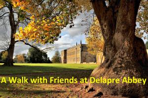 Walking with Friends at Delapre Abbey