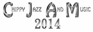 Chippy Jazz And Music 2014