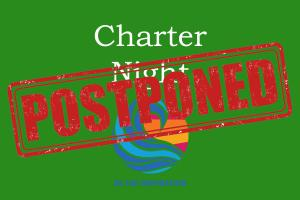 Charter Night - 6.30 for 7.00pm - POSTPONED