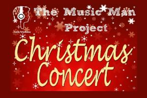 The Music Man Project Christmas Concert