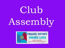 Lunchtime Meeting - 12.45pm - Club Assembly