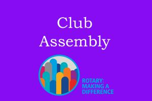 Lunchtime Meeting - 12.45pm - Club Assembly & Business Meeting
