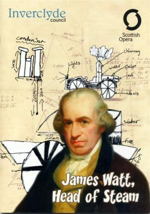 "A Visit to the Opera ""James Watt, Head of Steam"""