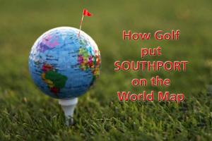 How Golf Put Southport On The World Map