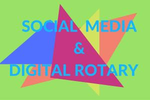 Social Media and Digital Rotary