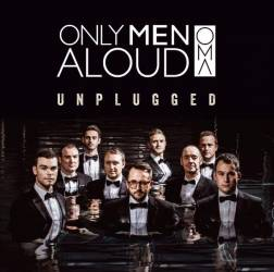 Only Men Aloud's new album - OMA Unplugged