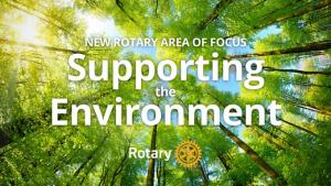 Supporting the environment will become Rotary seventh Area of Focus,