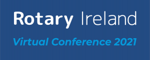Rotary Ireland Virtual Conference 2021
