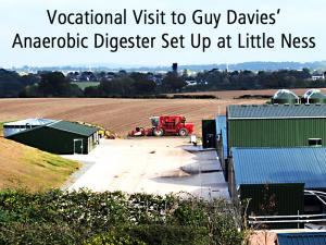 Vocational Trip to Guy Davies' Anaerobic Digester, Little Ness