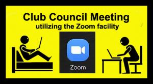 Club Council Meeting utilizing the Zoom facility