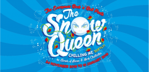 Rock 'n' Roll Panto: The Snow Queen 28th Nov (Wed)
