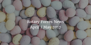 Rotary Forres News April / May  2017
