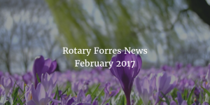 Rotary Forres News February 2017