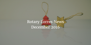 Rotary Forres News December 2016
