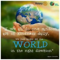 Rotary - a place for people of action, who want to make the world a slightly better place.