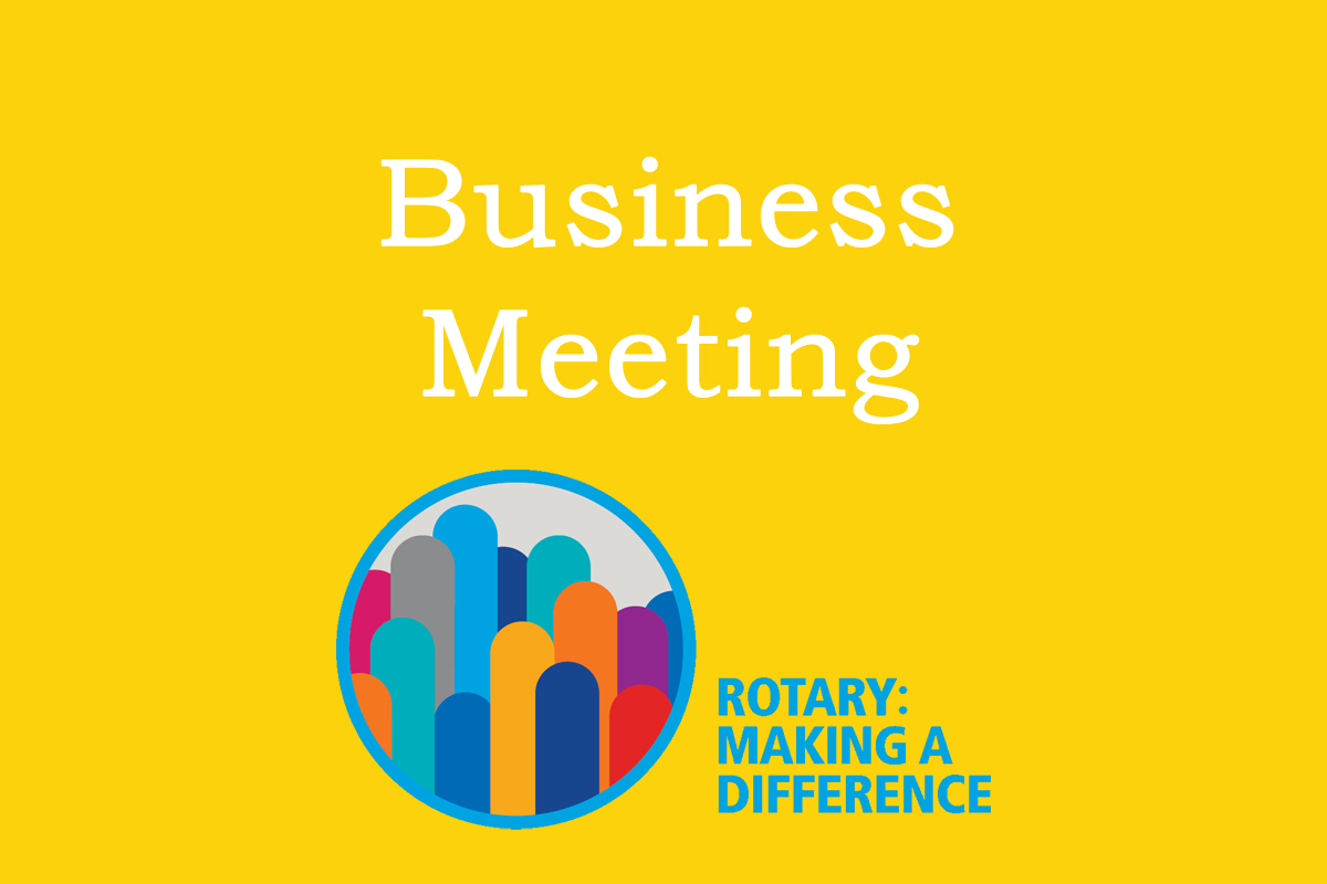 Lunchtime Meeting - 12.45pm - Club Assembly & Business Meeting - Business Meeting 2017-18