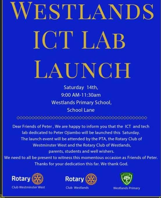 Visits to Other Rotary Clubs - PP Girish and IPP Josephine attended the launch of the Westlands Primary School ICT Laboratory which was partly funded by the Rotary Club of Westminster West.